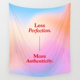 Less Perfection, More Authenticity Wall Tapestry
