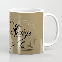 Always Time for Tea Coffee Mug
