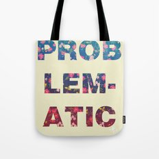 PROBLEMATIC Tote Bag