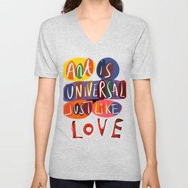 Art is Universal Just Like Love Street Art Graffiti Typography  Unisex V-Neck