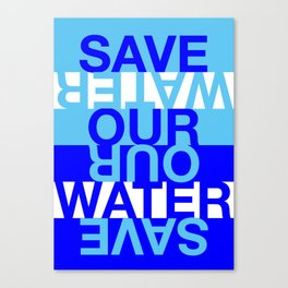 Save our Water Canvas Print