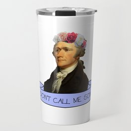 Don't Call Me Son Travel Mug