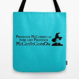 Professor McGotItGoinOn Tote Bag