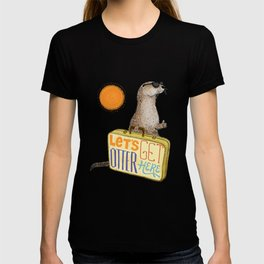 Let's Get Otter Here! T-shirt