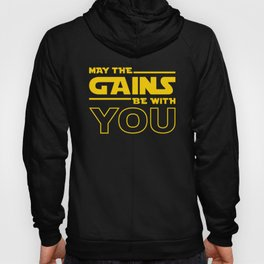 May The Gains Be With You Hoody