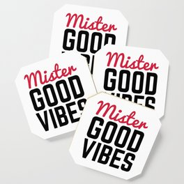 Mister Good Vibes Funny Quote Coaster