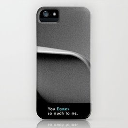 You Eames so much to me.  iPhone Case