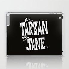 ME TARZAN YOU JANE. Laptop & iPad Skin