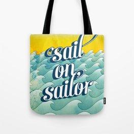 Sail on sailor, Tote Bag