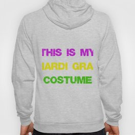 This Is My Mardi Gras Costume Fun Mardi Gras Party Hoody