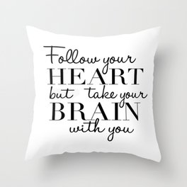 PRINTABLE WALL ART, Follow Your Heart But Take Your Brain With You, Funny Print,Quote Prints Throw Pillow