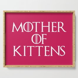 Mother Of Kittens Funny Quote Serving Tray