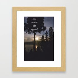 lets watch the sunset Framed Art Print