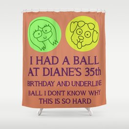 Diane Nguyen 35th Birthday Shower Curtain