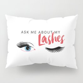 Ask Me About My Lashes - Blue Eyes Pillow Sham