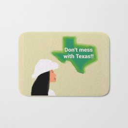Don't Mess With Texas 1 Bath Mat