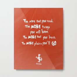 dr seuss the more that you read Metal Print