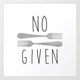 No Forks Given Art Print