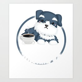 Best Part Of Waking Up Hot Coffee and Schnauzer Art Print