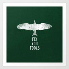 fly you fools Art Print