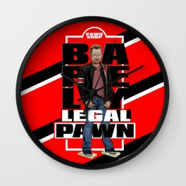 BARELY LEGAL PAWN Wall Clock