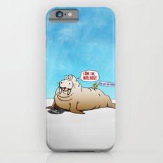 I AM the walrus! Slim Case iPhone 6s