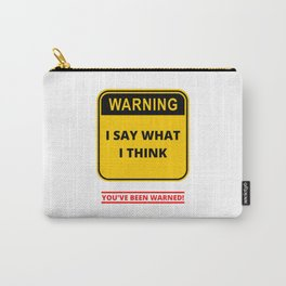 Warning I Say What I Think Carry-All Pouch