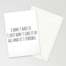 I Don't Hate It Stationery Cards