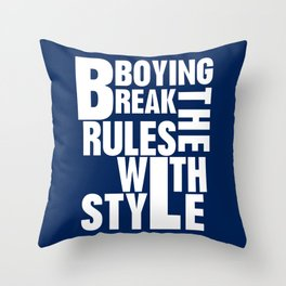 Bboying Break the rules with Style Throw Pillow