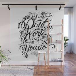Dreams Don't Work Wall Mural