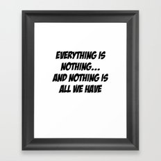 everything is nothing Framed Art Print
