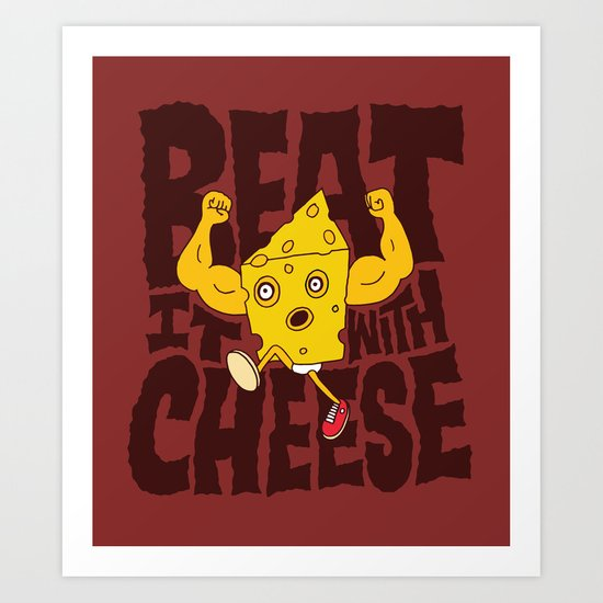 Beat it with Cheese Art Print