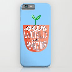 Our World Is Amazing iPhone 6s Slim Case
