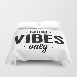 Good Vibes Only black and white vibrations typographic quote poster quotes wall home decor Duvet Cover