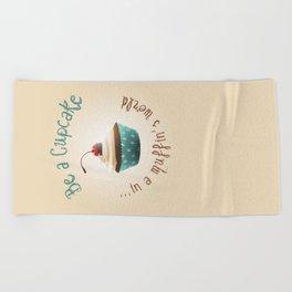 Be a cupcake ! Beach Towel
