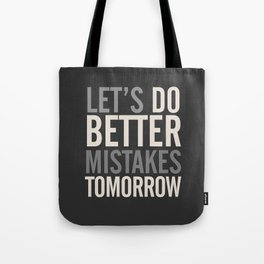 Let's do better mistakes tomorrow, improve yourself, typography illustration for fun, humor, smile, Tote Bag