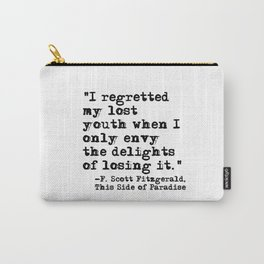 My lost youth - Fitzgerald quote Carry-All Pouch