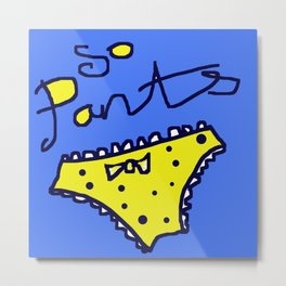 Just So Pants! Metal Print