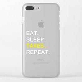 Eat Sleep TAXES Repeat Clear iPhone Case