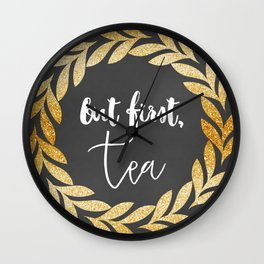 But First Tea Wall Clock