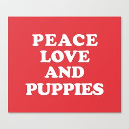 Peace love and puppies Canvas Print
