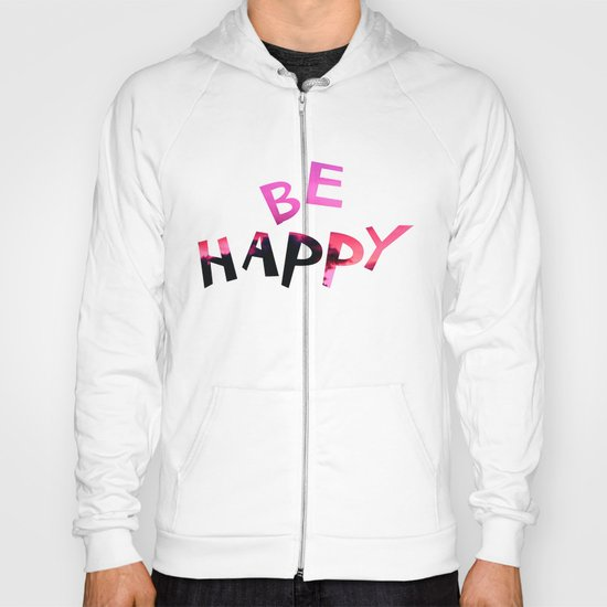 Be happy! Hoody