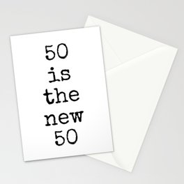 Fifty is the New Fifty Stationery Cards