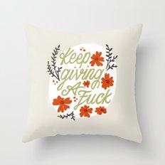 Keep Giving A Fuck Throw Pillow