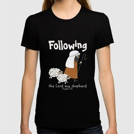 Following, Psalm 23 the Lord is my Shepherd Christian Tshirt T-shirt