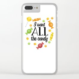 I Want All The Candy Clear iPhone Case