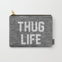Thug Life - dark Carry-All Pouch