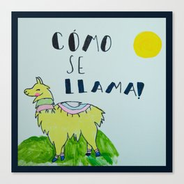 ~ Como Se Llama ~ Art By 10 Year Old Amelia Canvas Print