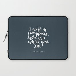I exist in two places. Margaret Atwood quote. Hand Lettering. Laptop Sleeve