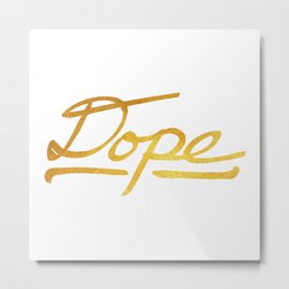 Gold Dope 2 Metal Print